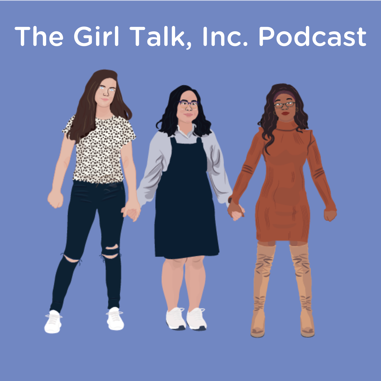 The Girl Talk Inc Podcast copy